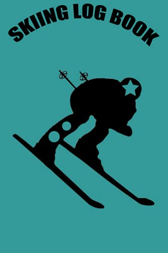 Cuaderno de registro de esquí: diario de esquí para registrar tus prácticas de esquí, para amantes del esquí y del esquí, 120 páginas, 6 x 9