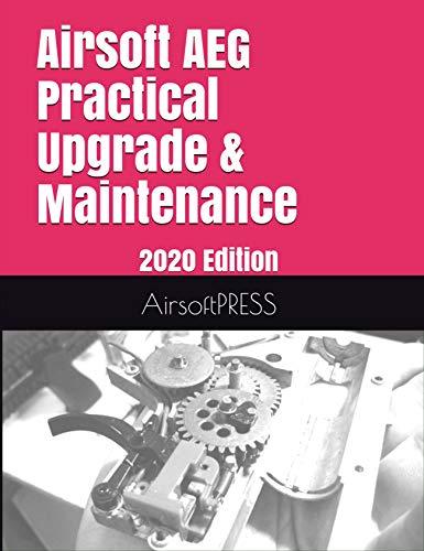 Airsoft AEG Practical Upgrade & Maintenance: 2020 Edition (English Edition)