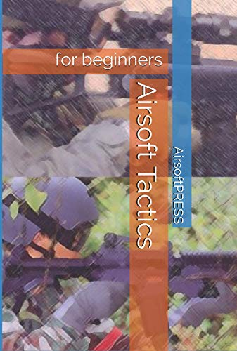 Airsoft Tactics: for beginners (English Edition)